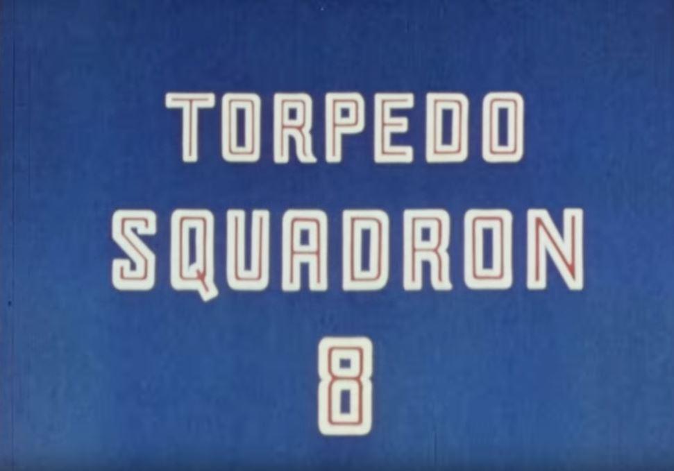 "Title card reading ""Torpedo Squadron 8"""